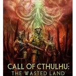 Chaosium and Red Wasp Design present Call of Cthulhu: The Wasted Land