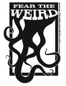 Fear the Weird!